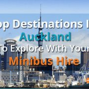 Top Destinations In Auckland To Explore With Your Minibus Hire