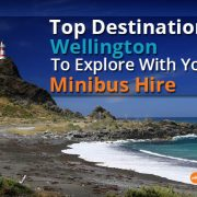 Top Destinations In Wellington To Explore With Your Minibus Hire