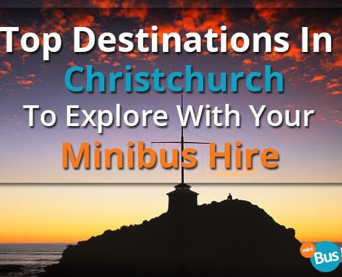 Top Destinations In Christchurch To Explore With Your Minibus Hire