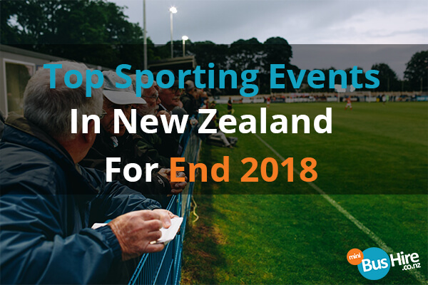 Top Sporting Events In New Zealand For End 2018