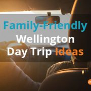 Family-Friendly Wellington Day Trip Ideas