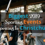 Biggest 2019 Sporting Events Happening In Christchurch