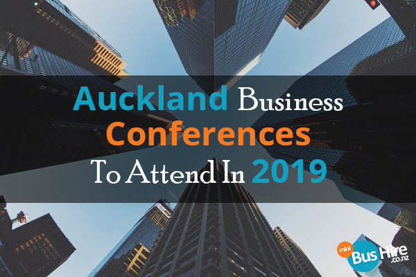 Auckland Business Conferences To Attend In 2019